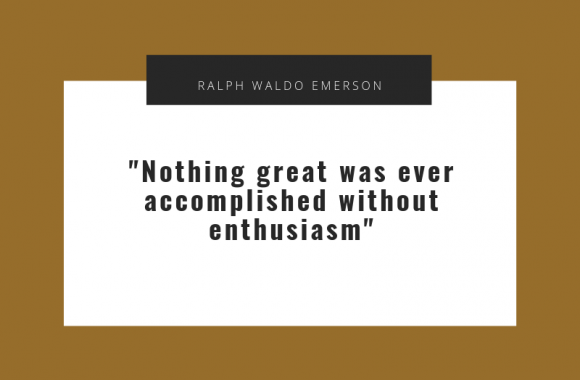 nothing great was ever accomplished without enthusiasm